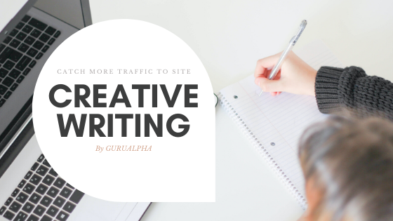Creative Writing – Catch More Traffic to Site