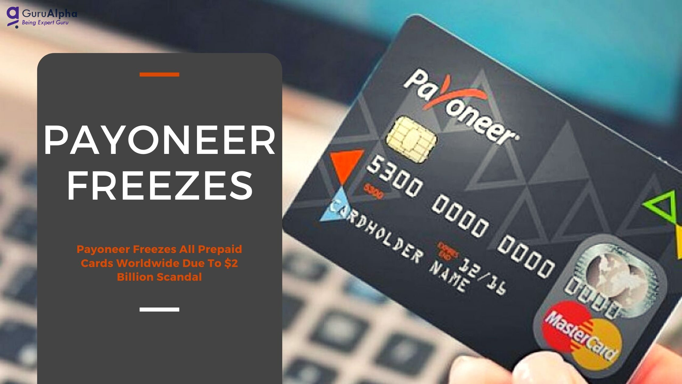 Payoneer Freezes All Prepaid Cards Worldwide Due To $2 Billion Scandal